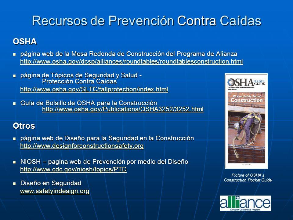 Recursos de Prevención Contra Caídas OSHA página web de la Mesa Redonda de Construcción del Programa de Alianza página web de la Mesa Redonda de Const