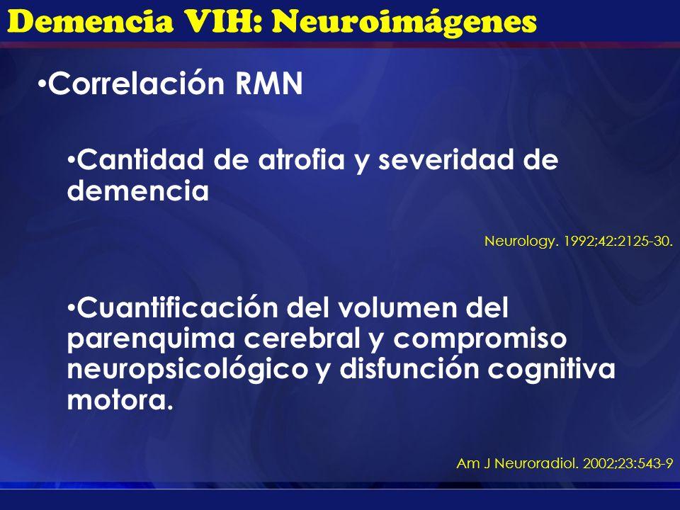Correlación RMN Cantidad de atrofia y severidad de demencia Neurology. 1992;42:2125-30. Cuantificación del volumen del parenquima cerebral y compromis