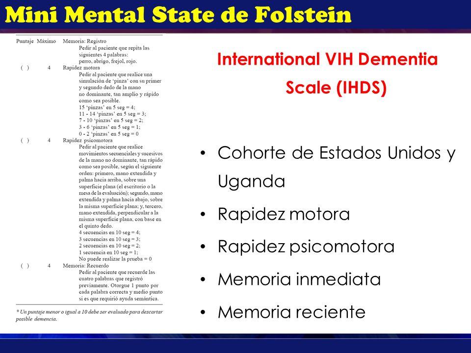 Mini Mental State de Folstein International VIH Dementia Scale (IHDS) Cohorte de Estados Unidos y Uganda Rapidez motora Rapidez psicomotora Memoria in