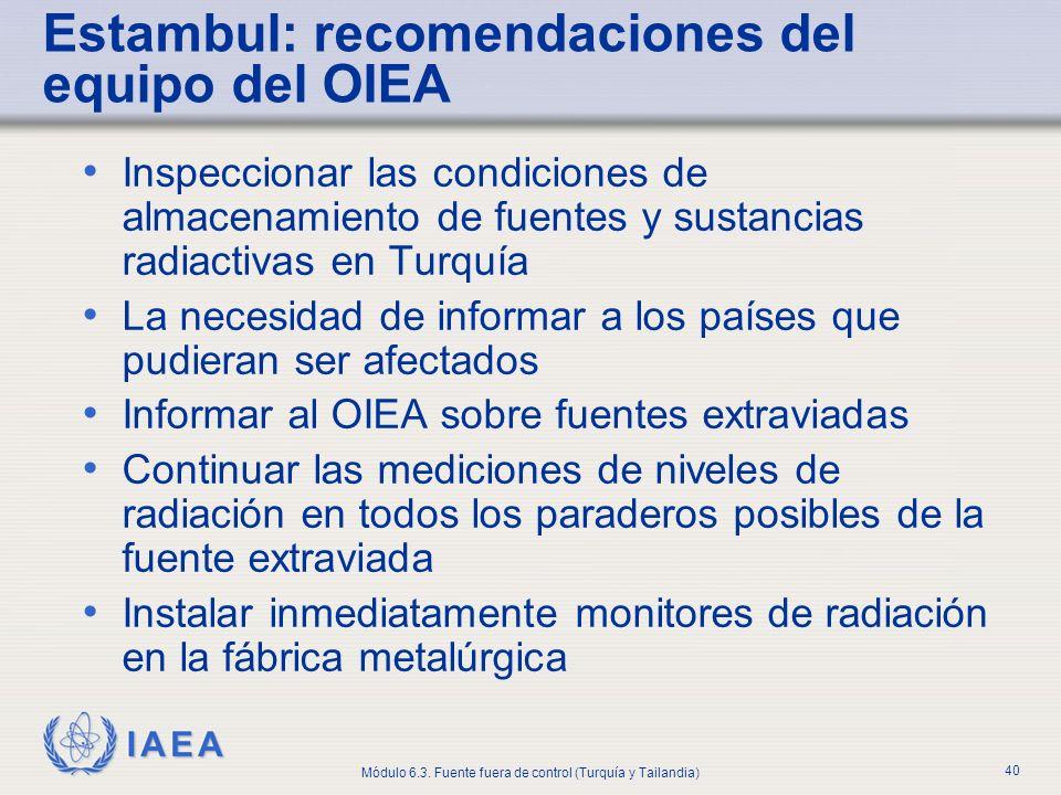 IAEA Módulo 6.3. Fuente fuera de control (Turquía y Tailandia) 40 Inspeccionar las condiciones de almacenamiento de fuentes y sustancias radiactivas e