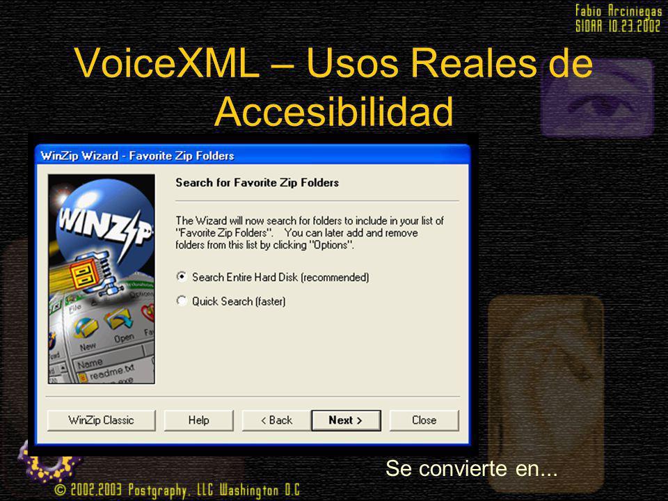VoiceXML – Usos Reales de Accesibilidad Se convierte en...