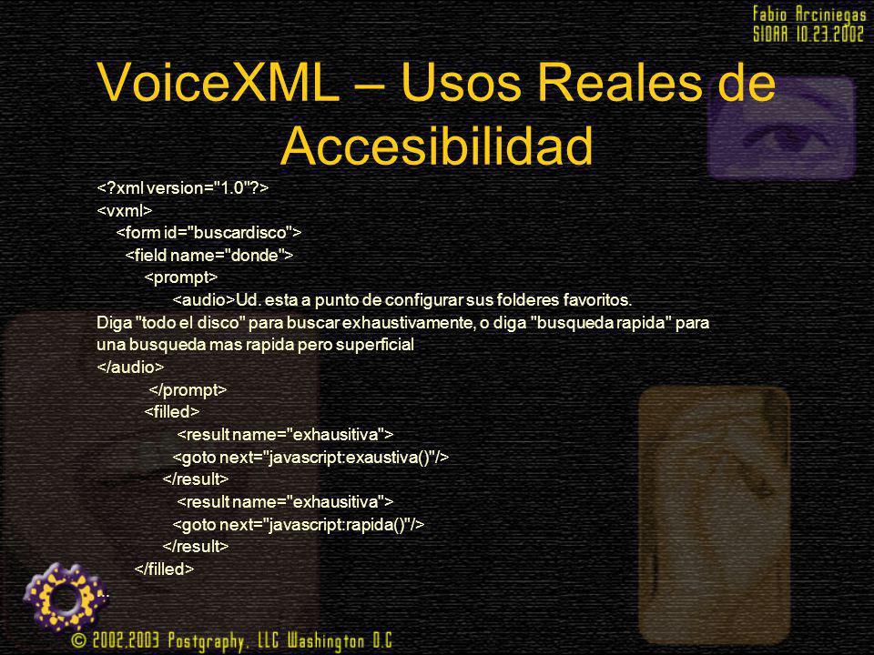 VoiceXML – Usos Reales de Accesibilidad Ud. esta a punto de configurar sus folderes favoritos. Diga