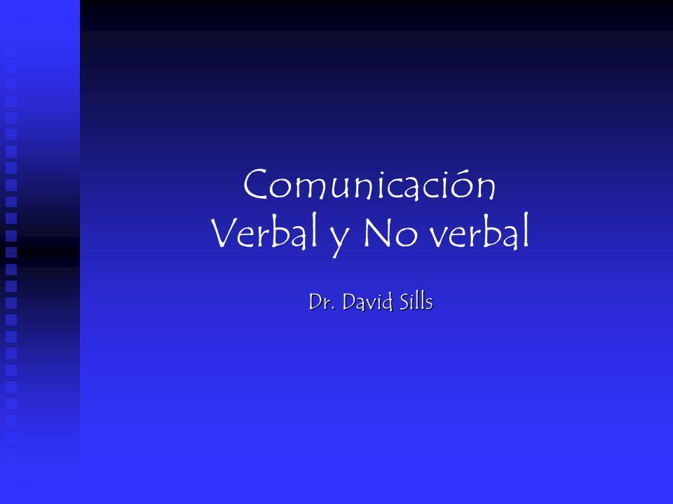 Comunicación Verbal y No verbal Dr. David Sills