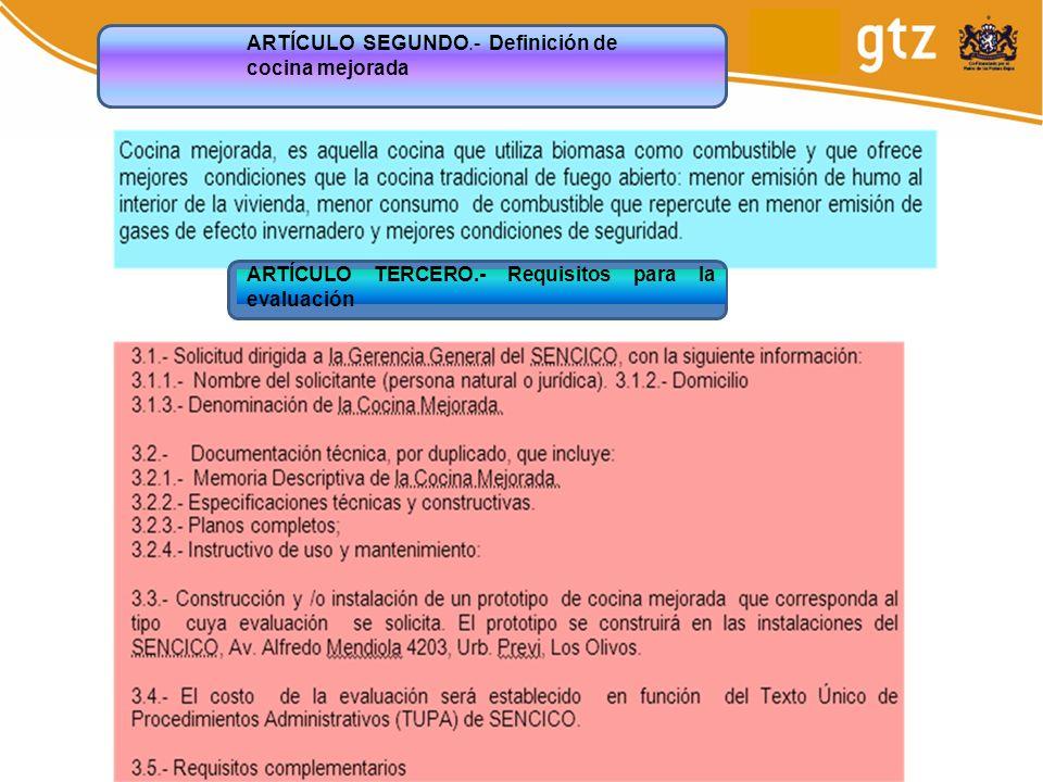 ARTÍCULO SEGUNDO.- Definición de cocina mejorada ARTÍCULO TERCERO.- Requisitos para la evaluación