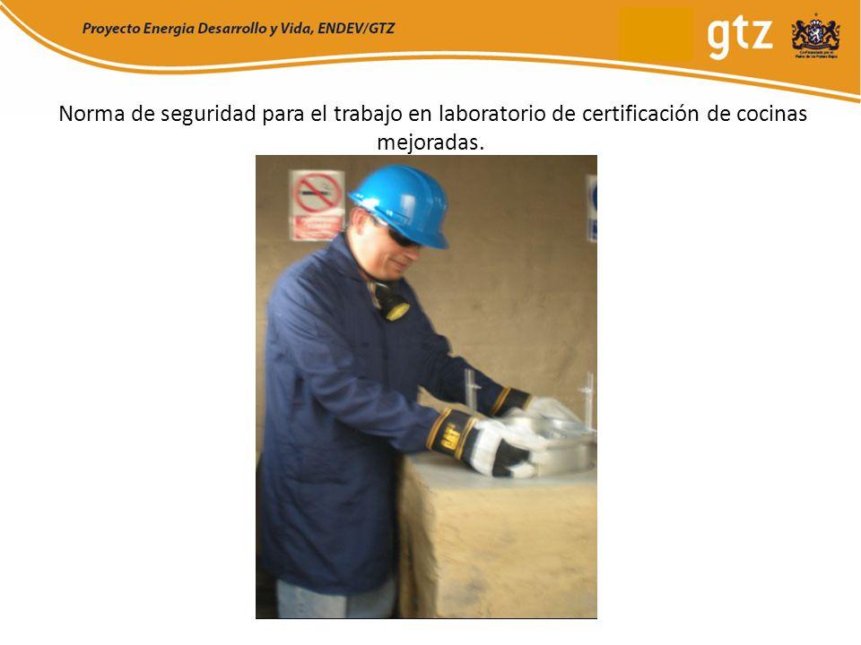Norma de seguridad para el trabajo en laboratorio de certificación de cocinas mejoradas.