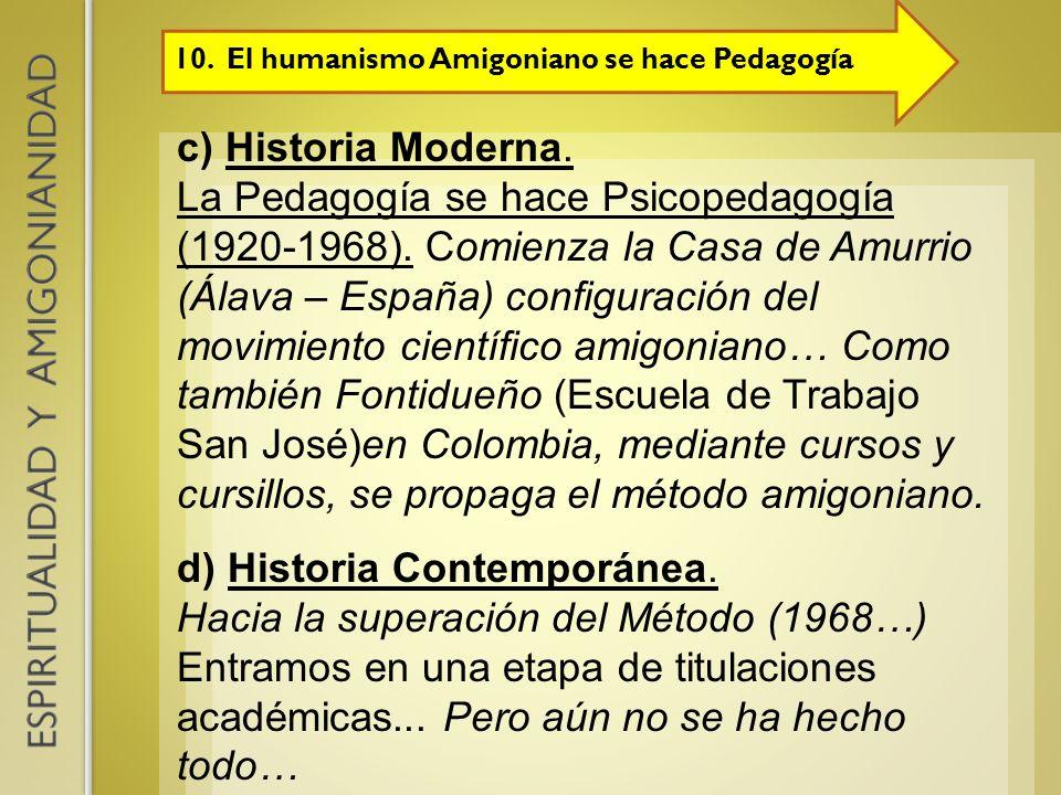 10.El humanismo Amigoniano se hace Pedagogía c) Historia Moderna. La Pedagogía se hace Psicopedagogía (1920-1968). Comienza la Casa de Amurrio (Álava