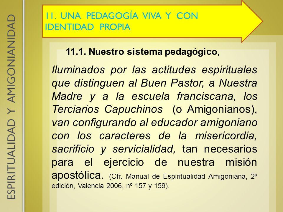 11. UNA PEDAGOGÍA VIVA Y CON IDENTIDAD PROPIA 11.1. Nuestro sistema pedagógico, Iluminados por las actitudes espirituales que distinguen al Buen Pasto