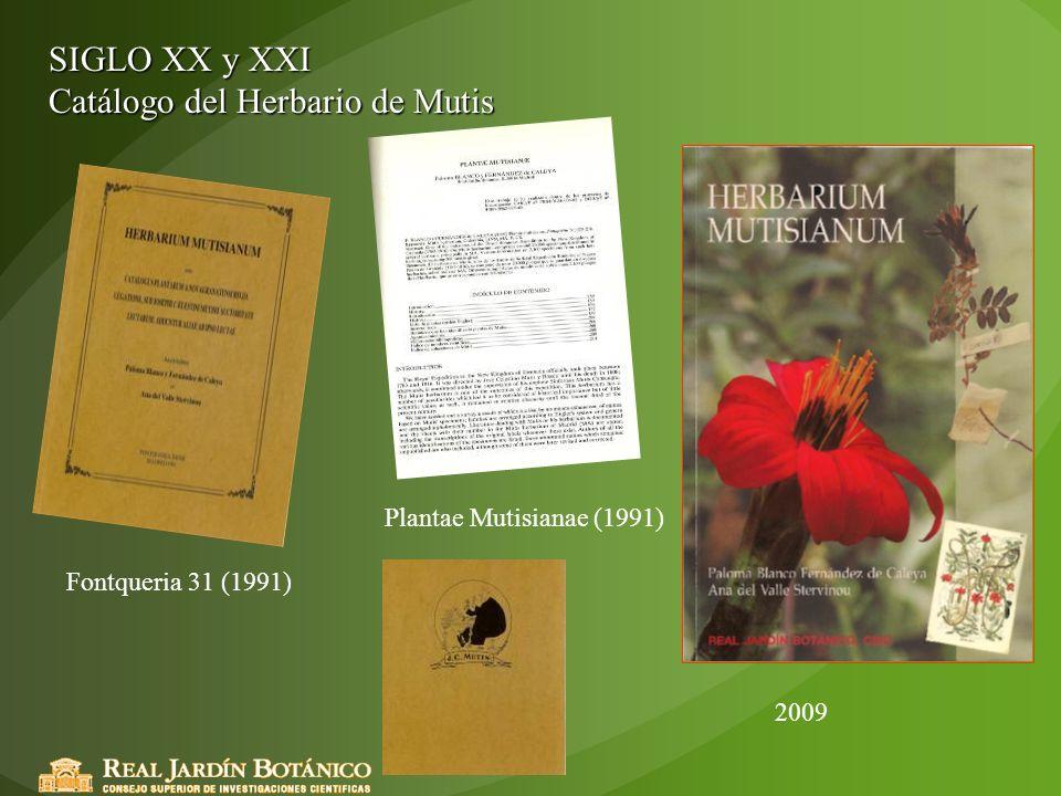 SIGLO XX y XXI Catálogo del Herbario de Mutis Plantae Mutisianae (1991) Fontqueria 31 (1991) 2009