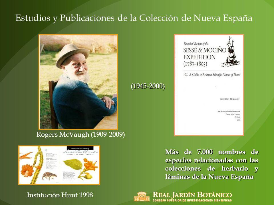 Estudios y Publicaciones de la Colección de Nueva España Rogers McVaugh (1909-2009) (1945-2000) Más de 7.000 nombres de especies relacionadas con las