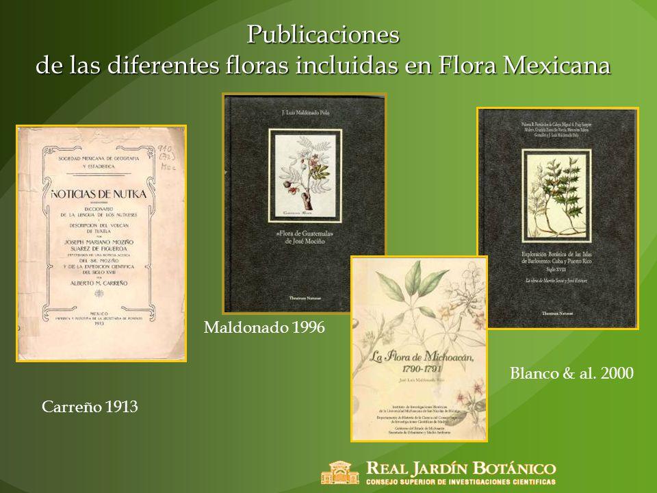 Publicaciones de las diferentes floras incluidas en Flora Mexicana Maldonado 1996 Blanco & al. 2000 Carreño 1913