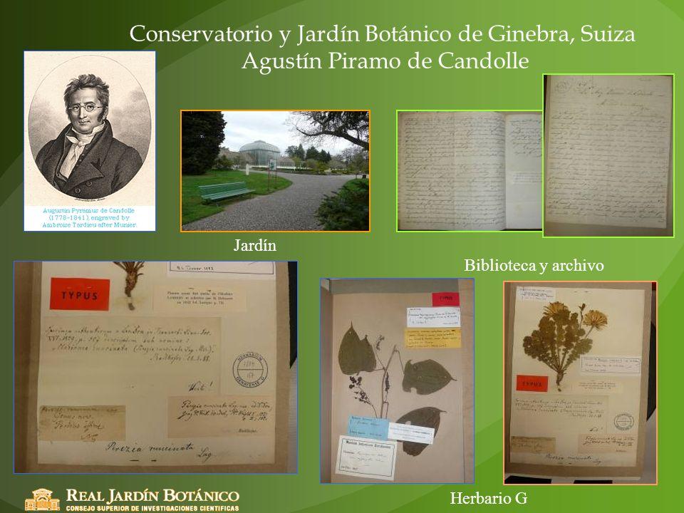 Conservatorio y Jardín Botánico de Ginebra, Suiza Agustín Piramo de Candolle Herbario G Biblioteca y archivo Jardín