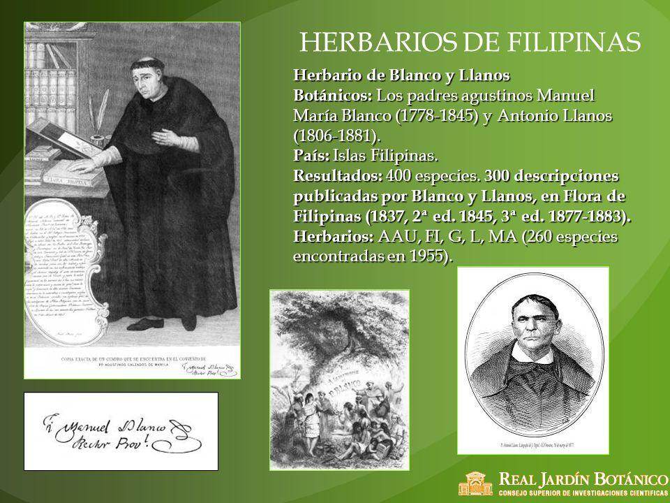 HERBARIOS DE FILIPINAS Herbario de Blanco y Llanos Botánicos: Los padres agustinos Manuel María Blanco (1778-1845) y Antonio Llanos (1806-1881). País: