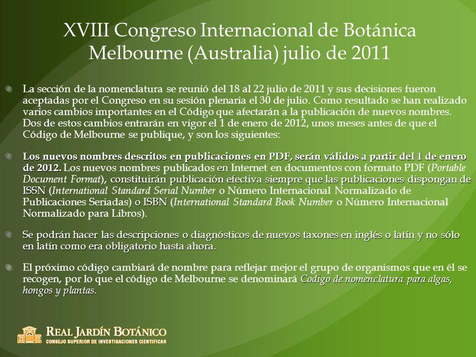 XVIII Congreso Internacional de Botánica Melbourne (Australia) julio de 2011 La sección de la nomenclatura se reunió del 18 al 22 julio de 2011 y sus