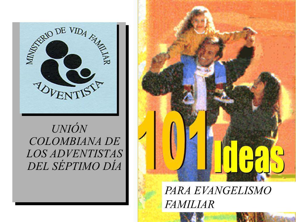 1 UNIÓN COLOMBIANA DE LOS ADVENTISTAS DEL SÉPTIMO DÍA PARA EVANGELISMO FAMILIAR
