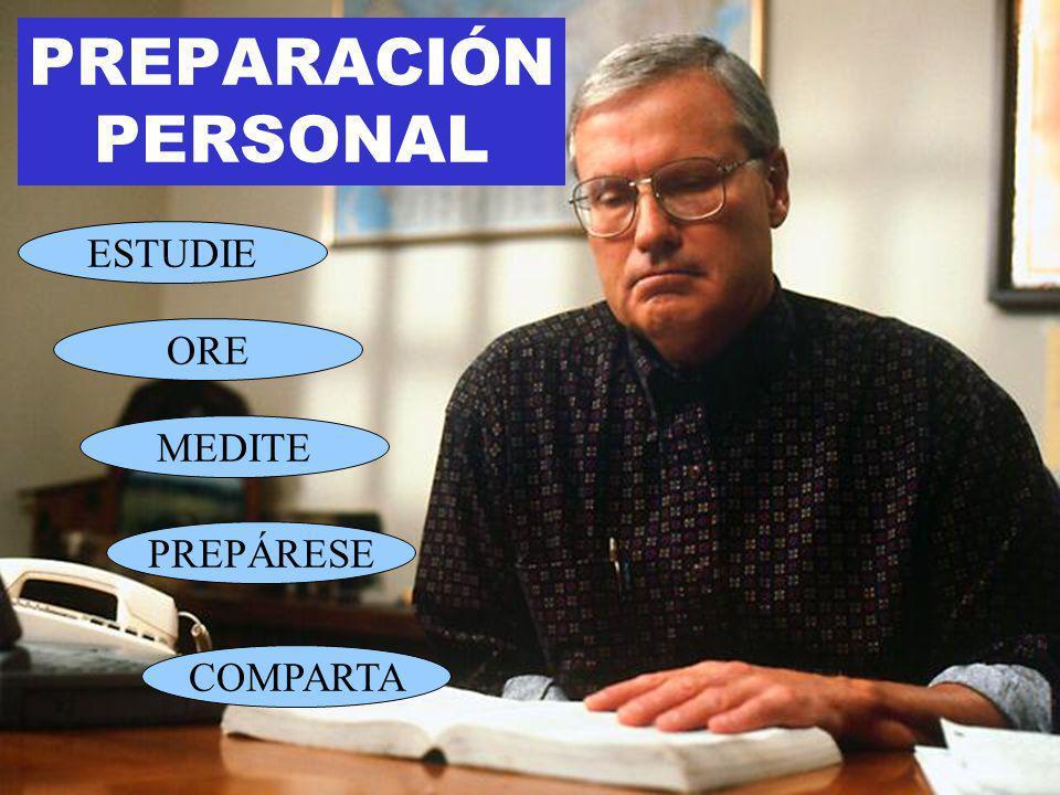 PREPARACIÓN PERSONAL ESTUDIE ORE MEDITE PREPÁRESE COMPARTA