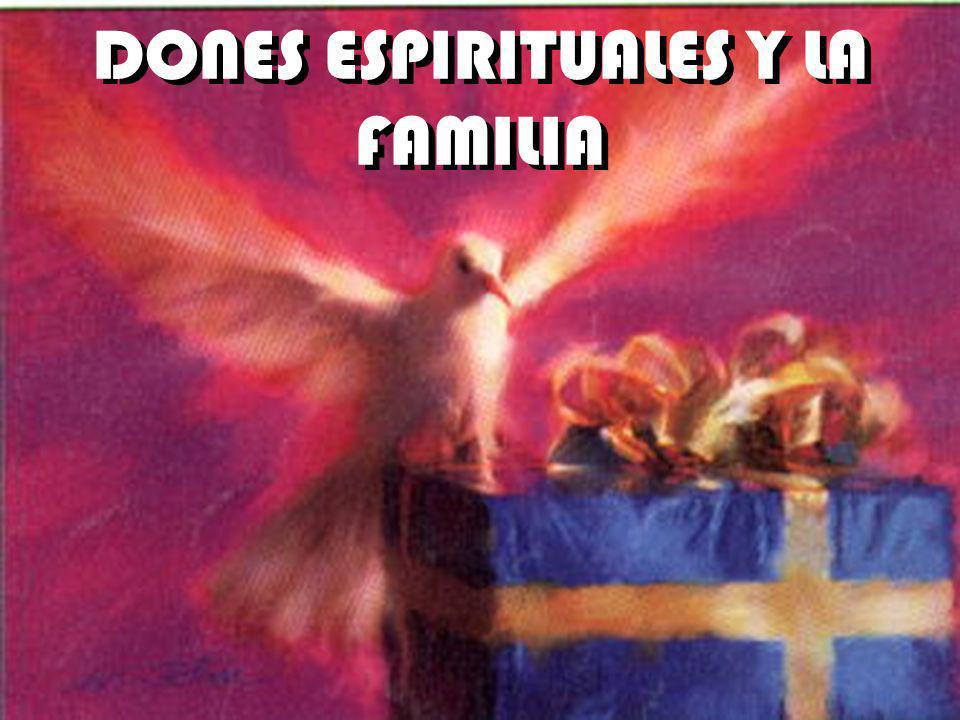 DONES ESPIRITUALES Y LA FAMILIA