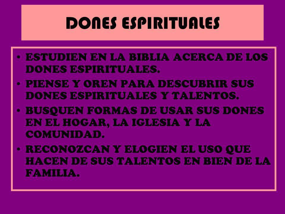 DONES ESPIRITUALES ESTUDIEN EN LA BIBLIA ACERCA DE LOS DONES ESPIRITUALES. PIENSE Y OREN PARA DESCUBRIR SUS DONES ESPIRITUALES Y TALENTOS. BUSQUEN FOR