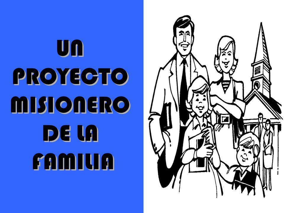 UN PROYECTO MISIONERO DE LA FAMILIA