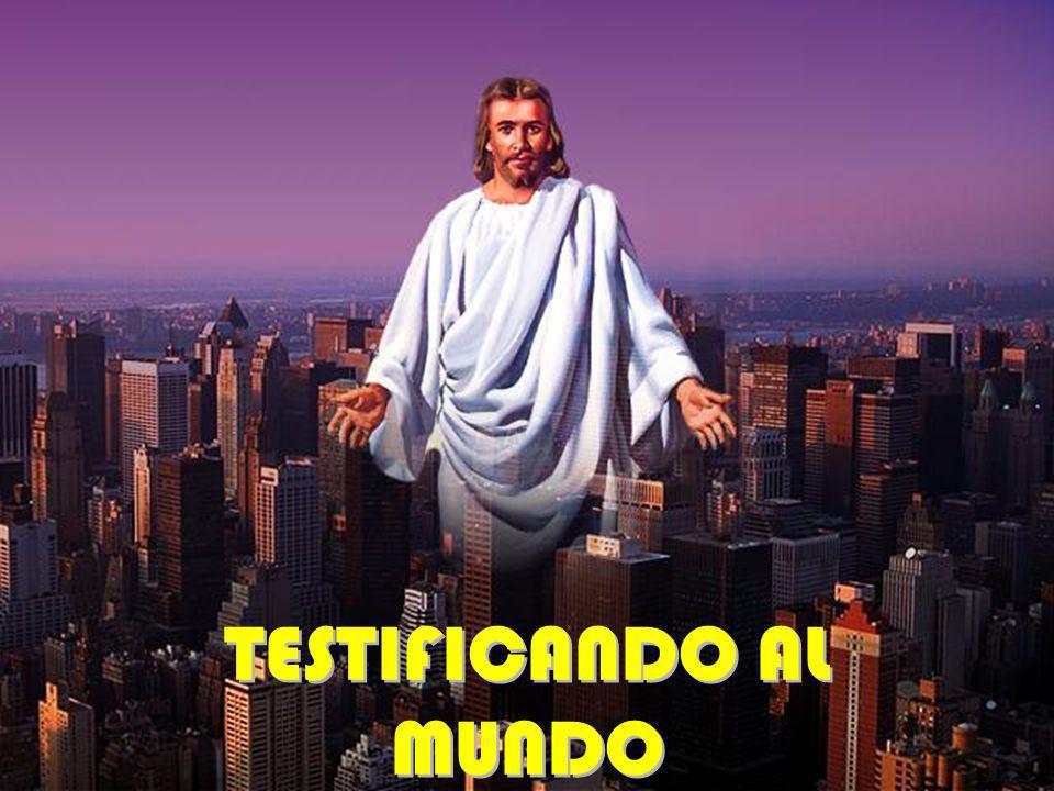 TESTIFICANDO AL MUNDO