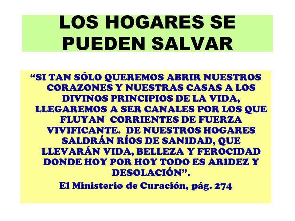 LOS HOGARES SE PUEDEN SALVAR SI TAN SÓLO QUEREMOS ABRIR NUESTROS CORAZONES Y NUESTRAS CASAS A LOS DIVINOS PRINCIPIOS DE LA VIDA, LLEGAREMOS A SER CANA