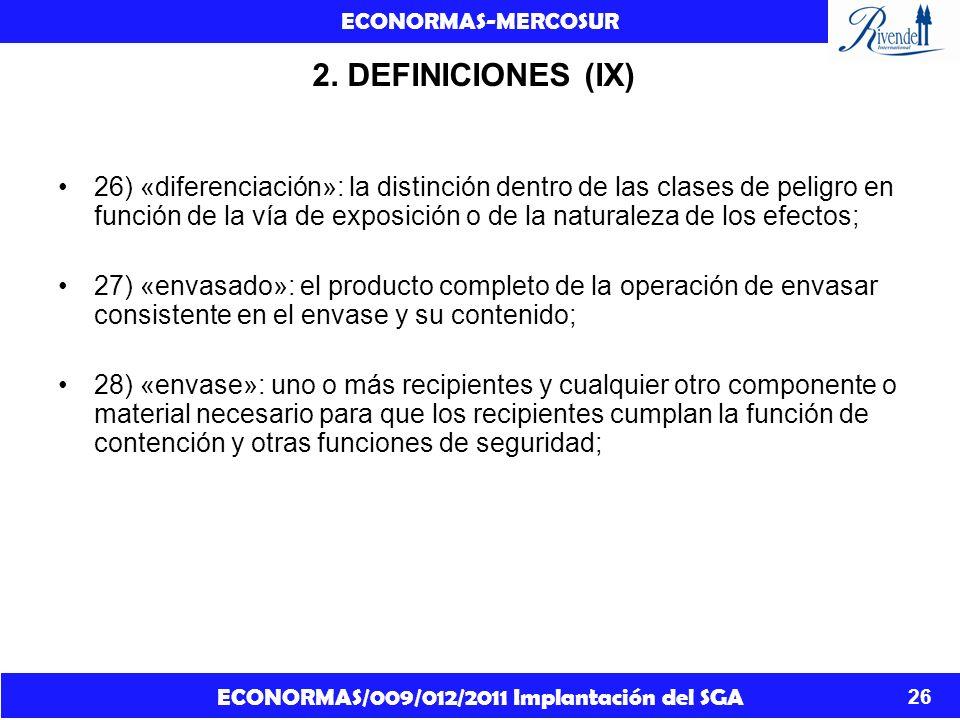 ECONORMAS/009/012/2011 Implantación del SGA ECONORMAS-MERCOSUR 26 2. DEFINICIONES (IX) 26) «diferenciación»: la distinción dentro de las clases de pel
