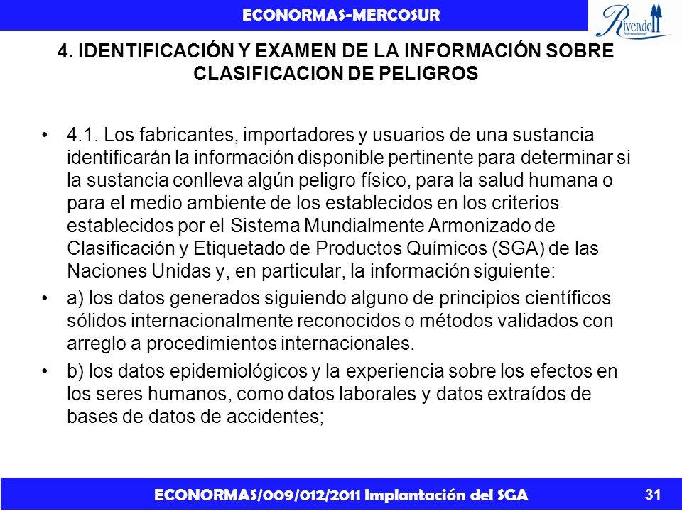 ECONORMAS/009/012/2011 Implantación del SGA ECONORMAS-MERCOSUR 31 4. IDENTIFICACIÓN Y EXAMEN DE LA INFORMACIÓN SOBRE CLASIFICACION DE PELIGROS 4.1. Lo