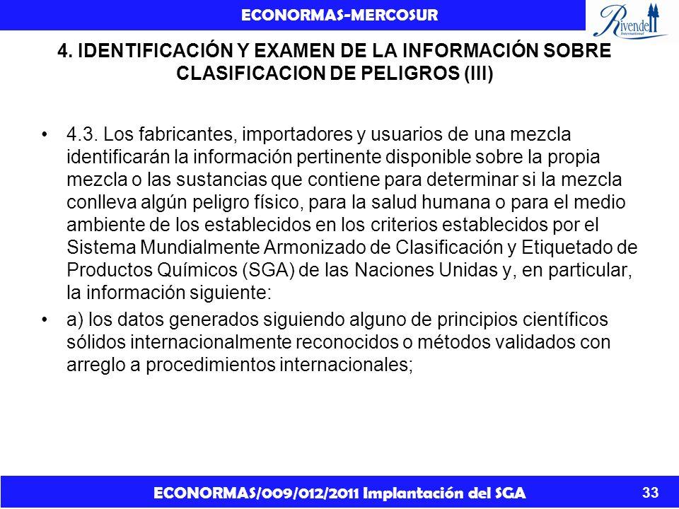 ECONORMAS/009/012/2011 Implantación del SGA ECONORMAS-MERCOSUR 33 4. IDENTIFICACIÓN Y EXAMEN DE LA INFORMACIÓN SOBRE CLASIFICACION DE PELIGROS (III) 4