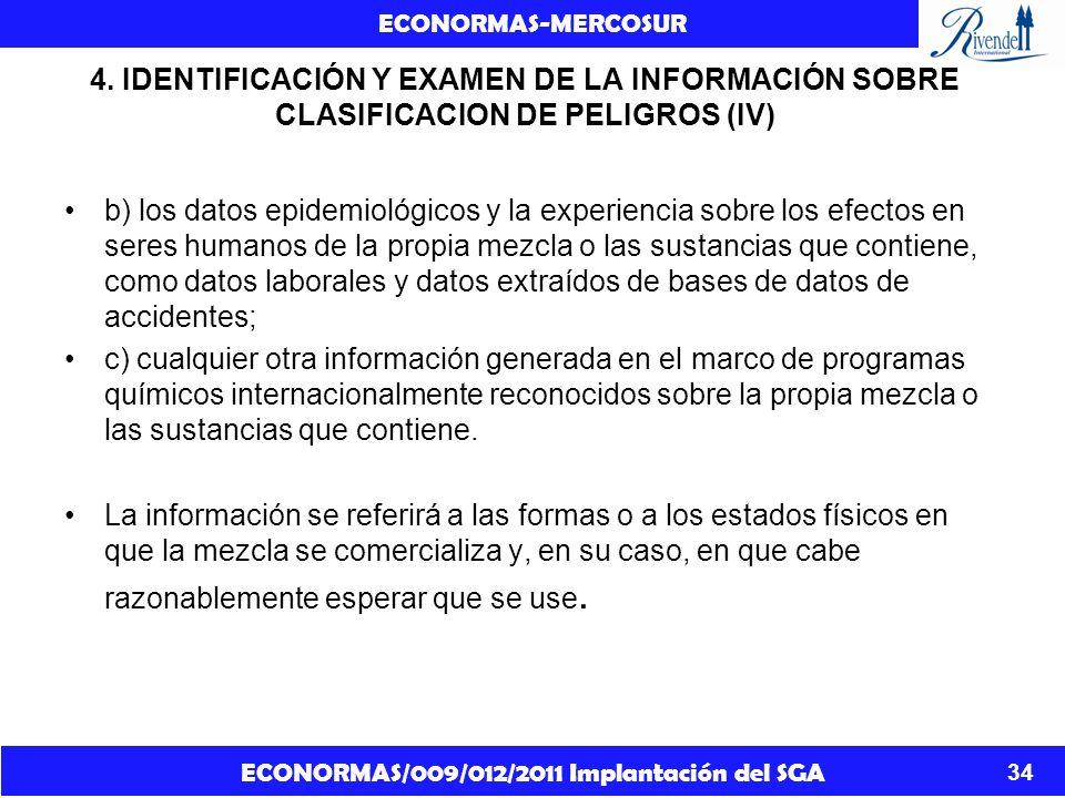 ECONORMAS/009/012/2011 Implantación del SGA ECONORMAS-MERCOSUR 34 4. IDENTIFICACIÓN Y EXAMEN DE LA INFORMACIÓN SOBRE CLASIFICACION DE PELIGROS (IV) b)