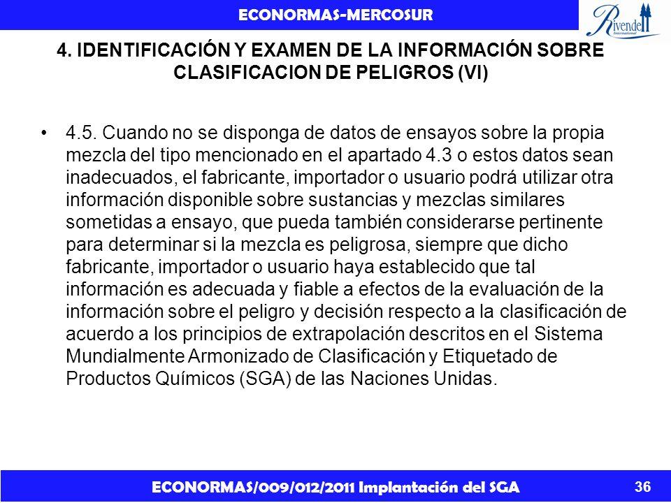 ECONORMAS/009/012/2011 Implantación del SGA ECONORMAS-MERCOSUR 36 4. IDENTIFICACIÓN Y EXAMEN DE LA INFORMACIÓN SOBRE CLASIFICACION DE PELIGROS (VI) 4.