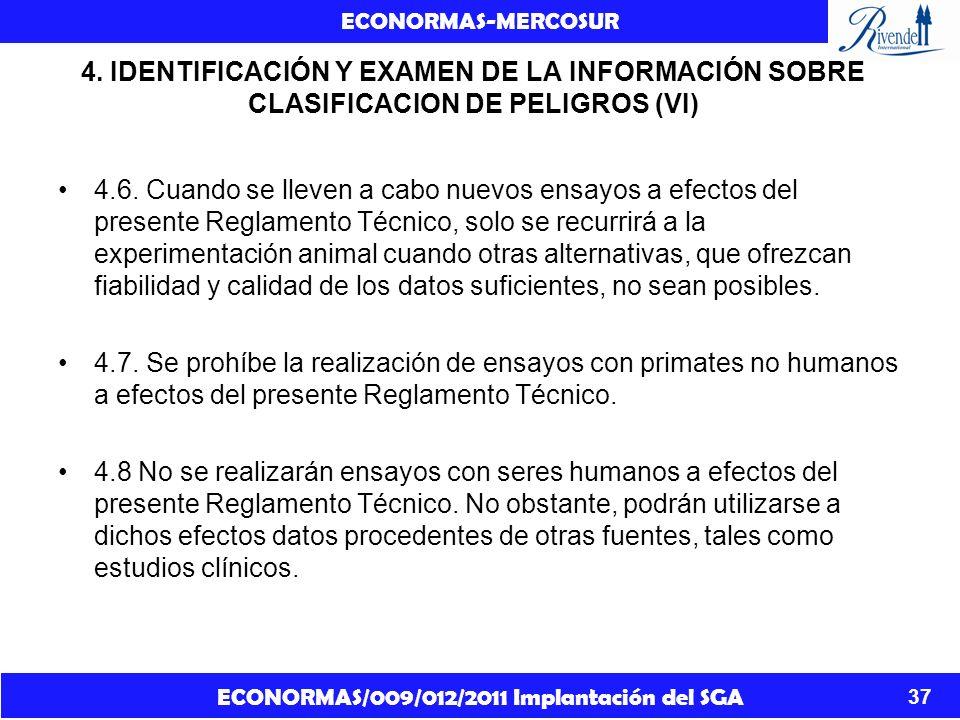 ECONORMAS/009/012/2011 Implantación del SGA ECONORMAS-MERCOSUR 37 4. IDENTIFICACIÓN Y EXAMEN DE LA INFORMACIÓN SOBRE CLASIFICACION DE PELIGROS (VI) 4.