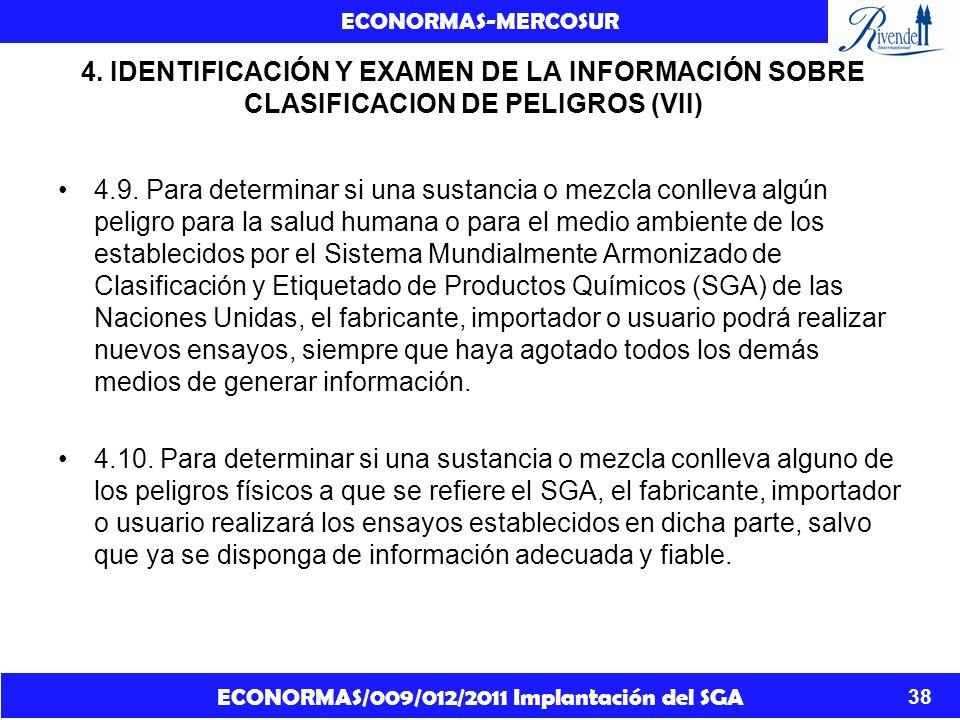 ECONORMAS/009/012/2011 Implantación del SGA ECONORMAS-MERCOSUR 38 4. IDENTIFICACIÓN Y EXAMEN DE LA INFORMACIÓN SOBRE CLASIFICACION DE PELIGROS (VII) 4