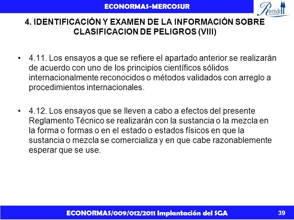 ECONORMAS/009/012/2011 Implantación del SGA ECONORMAS-MERCOSUR 39 4. IDENTIFICACIÓN Y EXAMEN DE LA INFORMACIÓN SOBRE CLASIFICACION DE PELIGROS (VIII)
