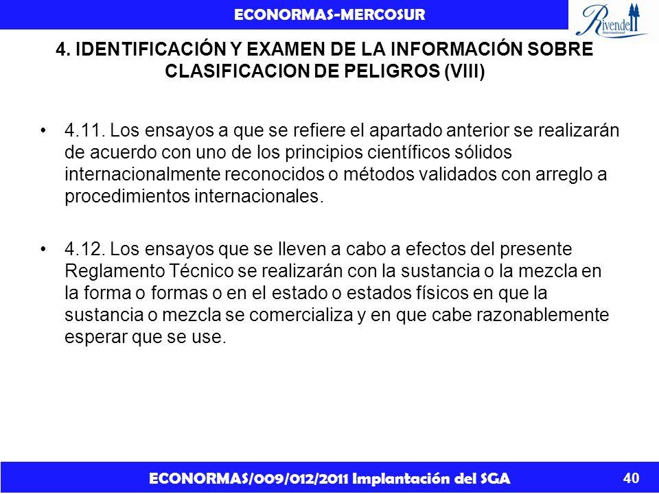 ECONORMAS/009/012/2011 Implantación del SGA ECONORMAS-MERCOSUR 40 4. IDENTIFICACIÓN Y EXAMEN DE LA INFORMACIÓN SOBRE CLASIFICACION DE PELIGROS (VIII)