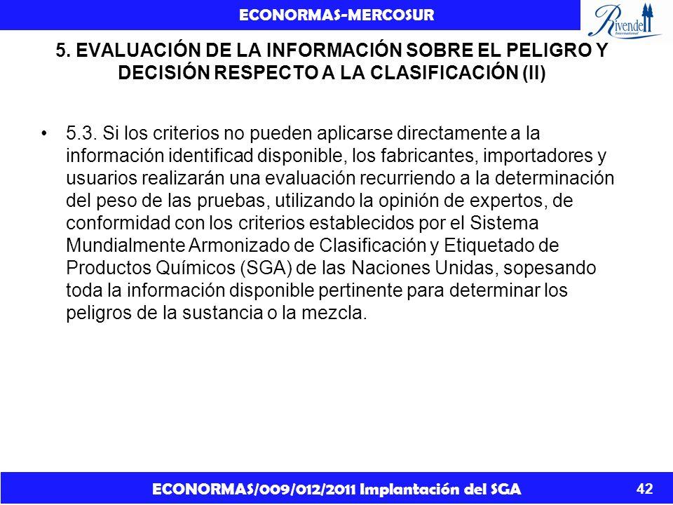 ECONORMAS/009/012/2011 Implantación del SGA ECONORMAS-MERCOSUR 42 5. EVALUACIÓN DE LA INFORMACIÓN SOBRE EL PELIGRO Y DECISIÓN RESPECTO A LA CLASIFICAC