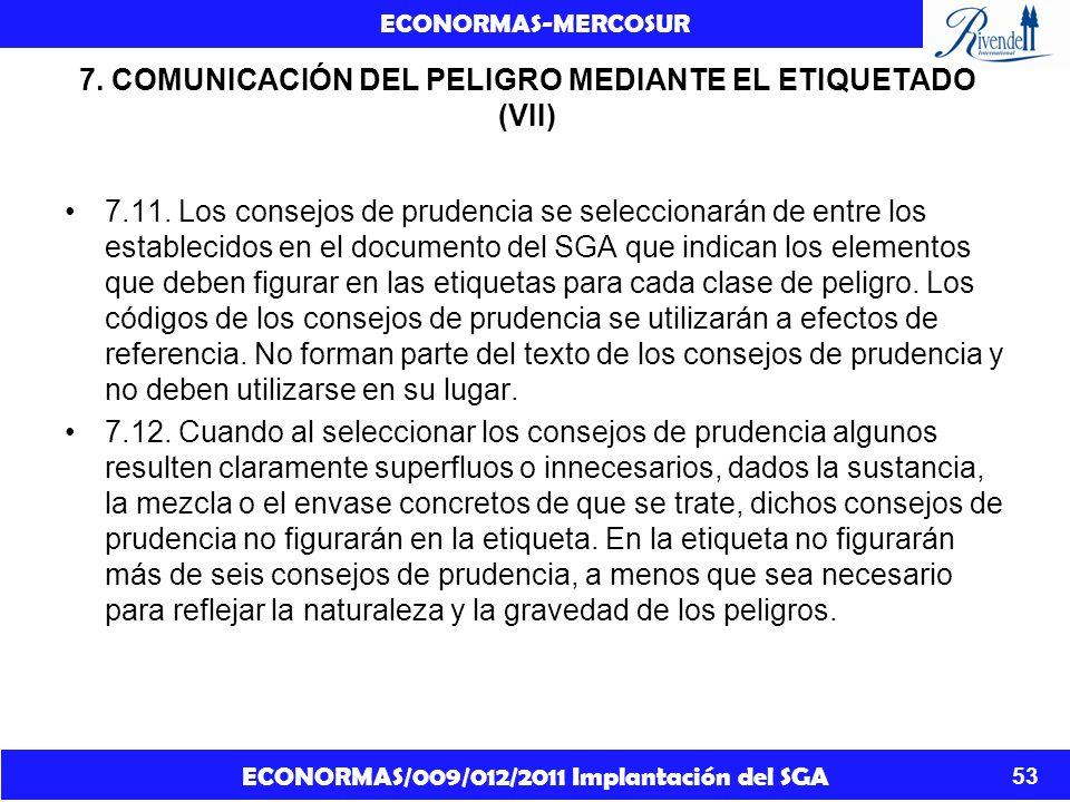 ECONORMAS/009/012/2011 Implantación del SGA ECONORMAS-MERCOSUR 53 7. COMUNICACIÓN DEL PELIGRO MEDIANTE EL ETIQUETADO (VII) 7.11. Los consejos de prude