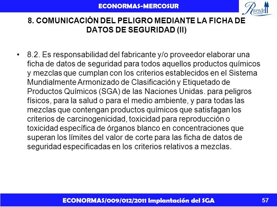 ECONORMAS/009/012/2011 Implantación del SGA ECONORMAS-MERCOSUR 57 8. COMUNICACIÓN DEL PELIGRO MEDIANTE LA FICHA DE DATOS DE SEGURIDAD (II) 8.2. Es res