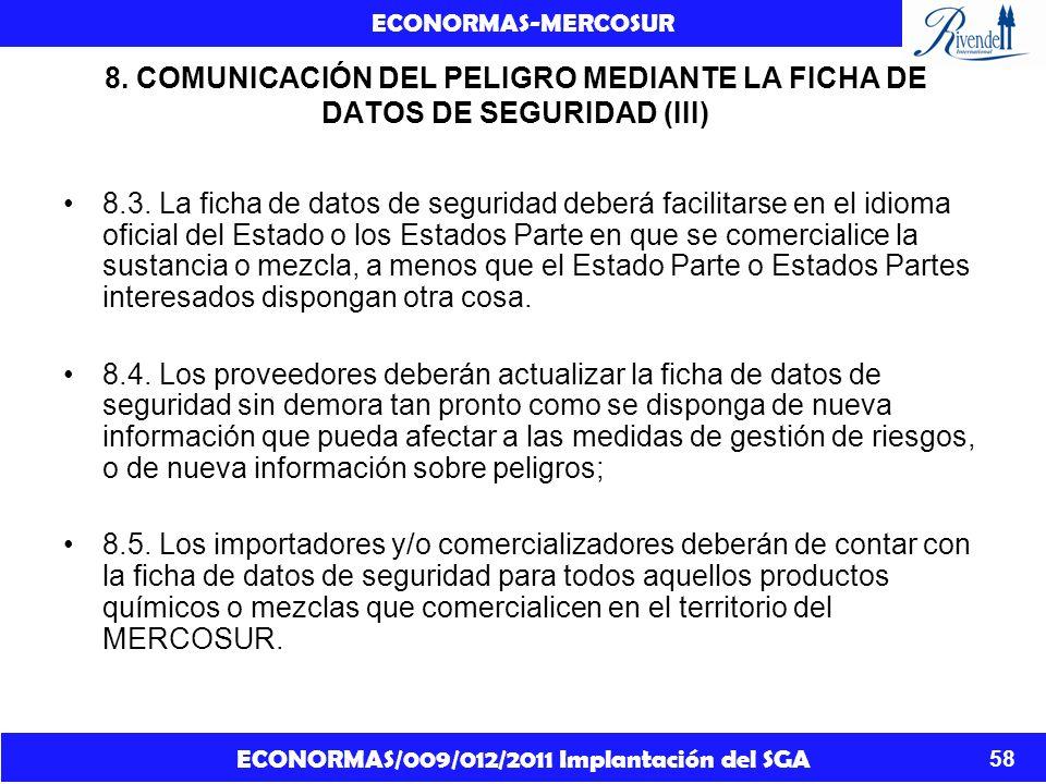 ECONORMAS/009/012/2011 Implantación del SGA ECONORMAS-MERCOSUR 58 8. COMUNICACIÓN DEL PELIGRO MEDIANTE LA FICHA DE DATOS DE SEGURIDAD (III) 8.3. La fi