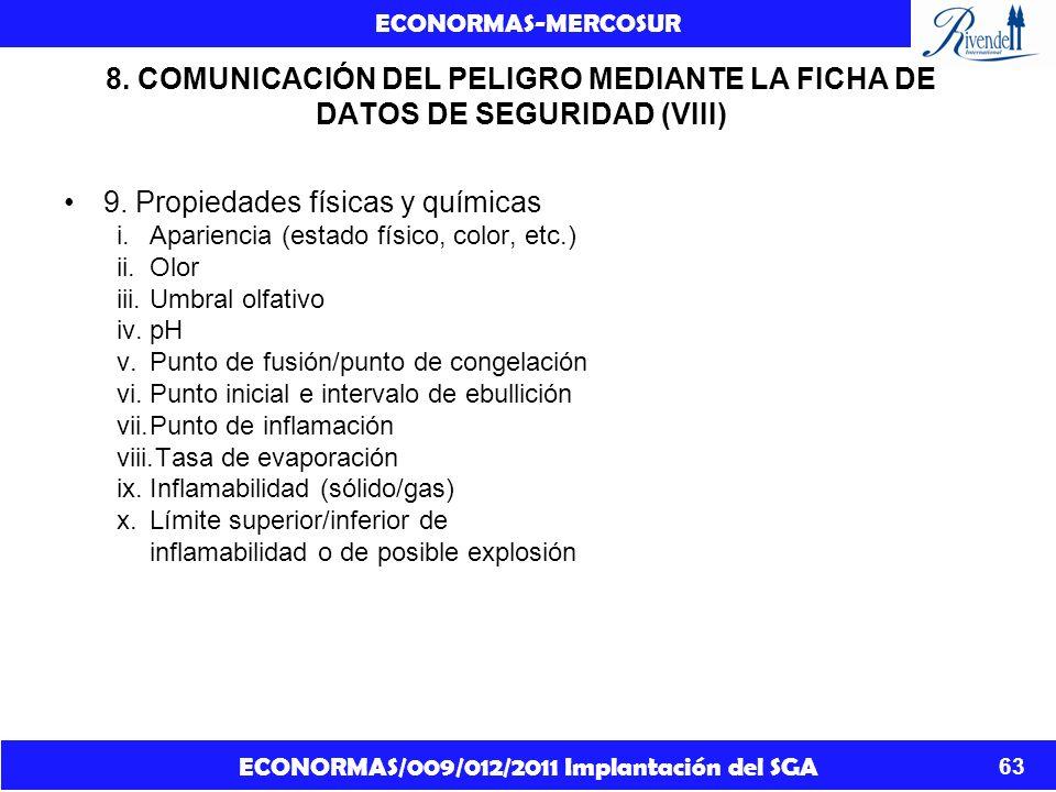 ECONORMAS/009/012/2011 Implantación del SGA ECONORMAS-MERCOSUR 63 8. COMUNICACIÓN DEL PELIGRO MEDIANTE LA FICHA DE DATOS DE SEGURIDAD (VIII) 9. Propie