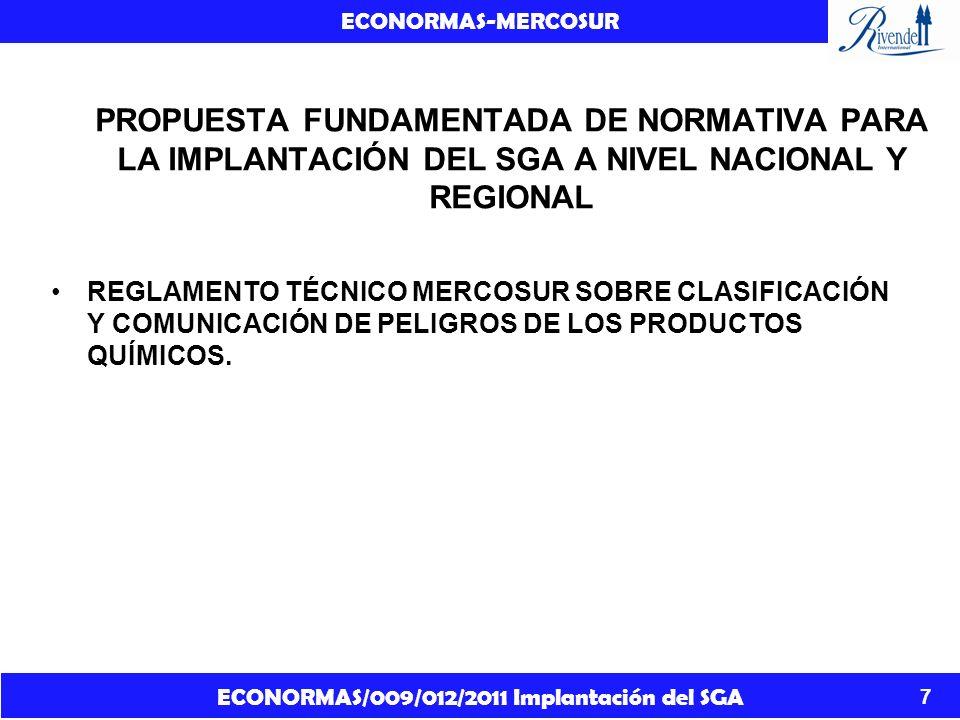 ECONORMAS/009/012/2011 Implantación del SGA ECONORMAS-MERCOSUR 8 CONSIDERANDO (II) Que el empleo de productos químicos para mejorar la calidad de vida es una práctica difundida en todo el mundo.
