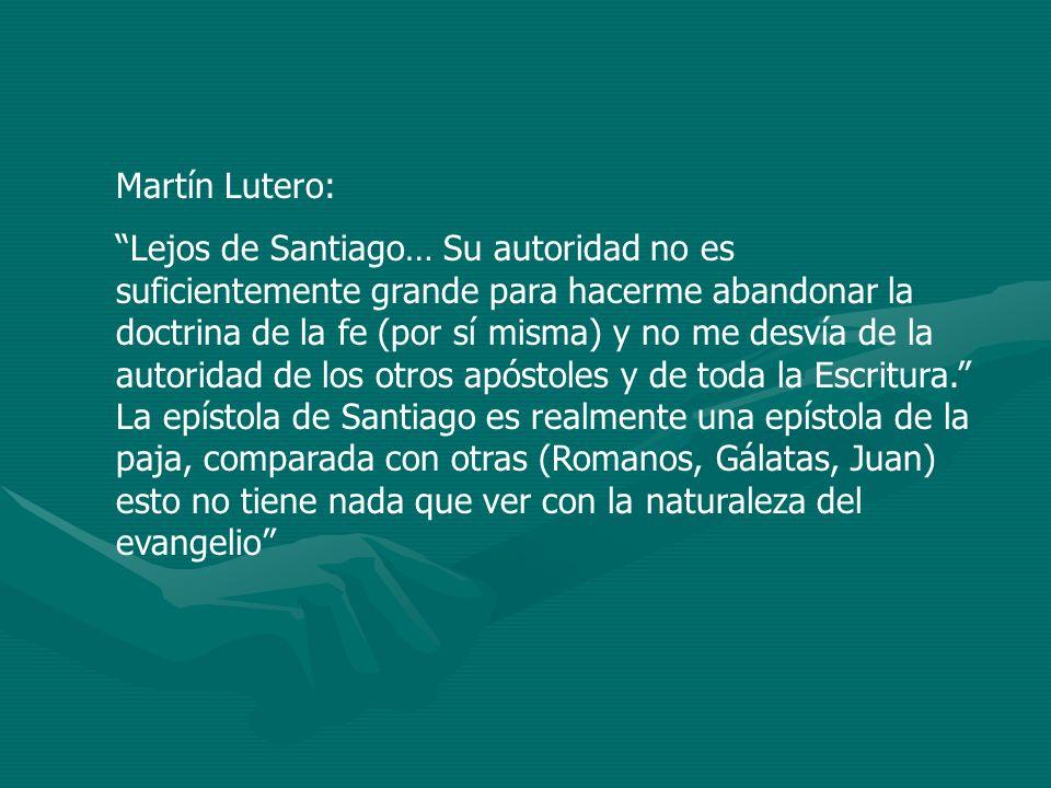 Martín Lutero: Lejos de Santiago… Su autoridad no es suficientemente grande para hacerme abandonar la doctrina de la fe (por sí misma) y no me desvía