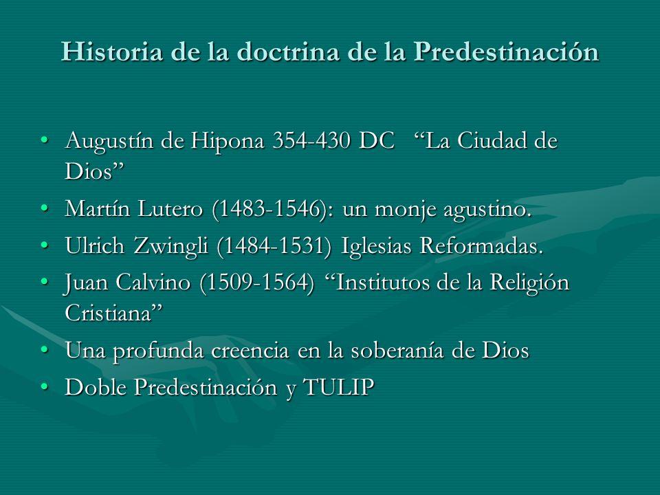 Historia de la doctrina de la Predestinación Augustín de Hipona 354-430 DC La Ciudad de DiosAugustín de Hipona 354-430 DC La Ciudad de Dios Martín Lut
