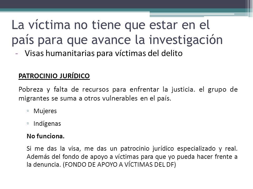 La víctima no tiene que estar en el país para que avance la investigación -Visas humanitarias para víctimas del delito PATROCINIO JURÍDICO Pobreza y f