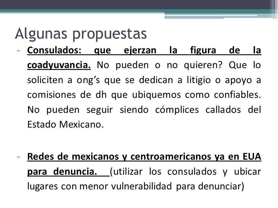 Algunas propuestas -Consulados: que ejerzan la figura de la coadyuvancia. No pueden o no quieren? Que lo soliciten a ongs que se dedican a litigio o a