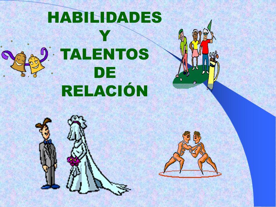 HABILIDADES Y TALENTOS DE RELACIÓN