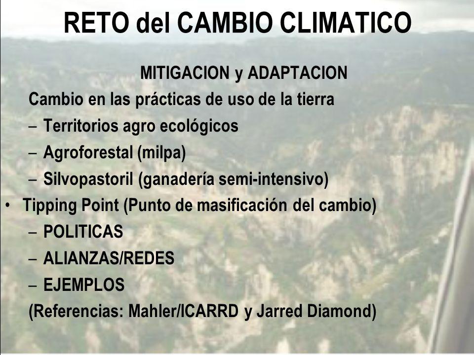 10 RETO del CAMBIO CLIMATICO MITIGACION y ADAPTACION Cambio en las prácticas de uso de la tierra – Territorios agro ecológicos – Agroforestal (milpa)