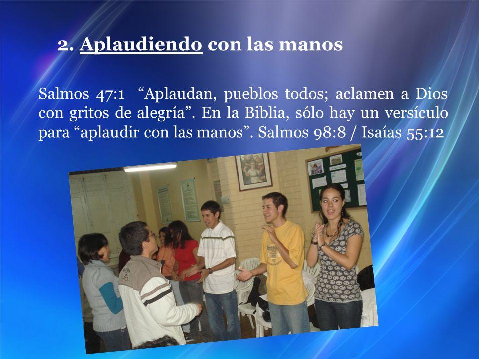 Salmos 47:1 Aplaudan, pueblos todos; aclamen a Dios con gritos de alegría. En la Biblia, sólo hay un versículo para aplaudir con las manos. Salmos 98: