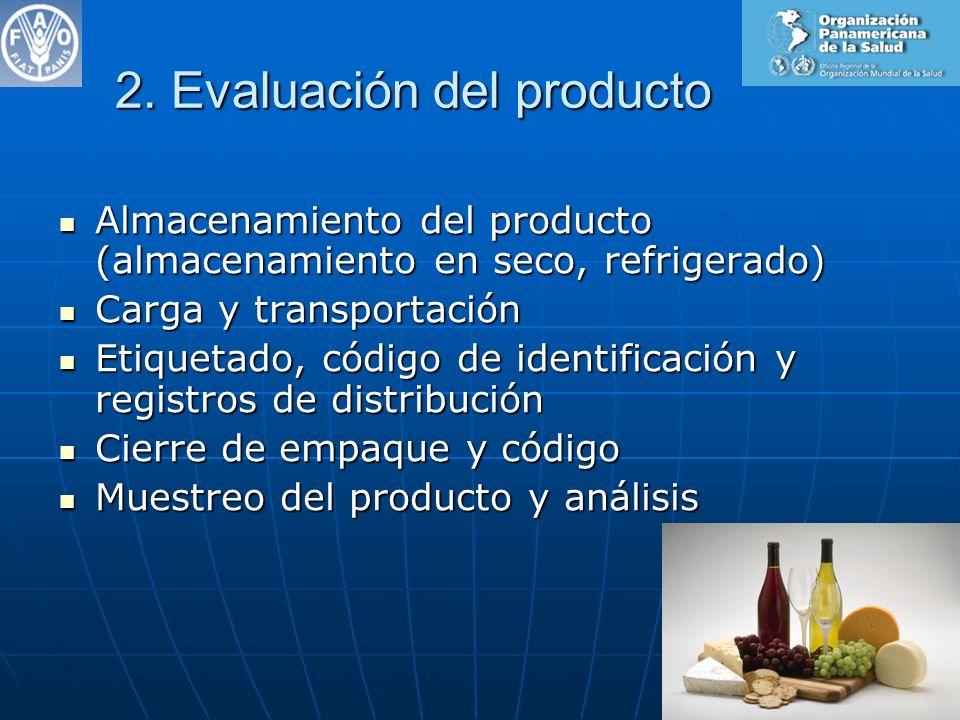 2. Evaluación del producto Almacenamiento del producto (almacenamiento en seco, refrigerado) Almacenamiento del producto (almacenamiento en seco, refr