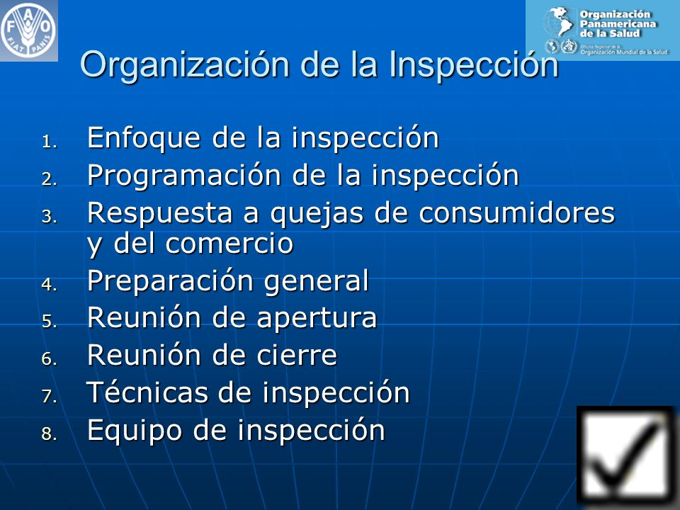 Organización de la Inspección 1. Enfoque de la inspección 2. Programación de la inspección 3. Respuesta a quejas de consumidores y del comercio 4. Pre