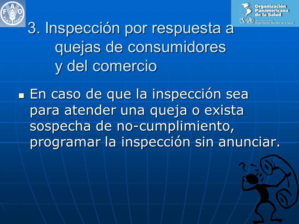 3. Inspección por respuesta a quejas de consumidores y del comercio En caso de que la inspección sea para atender una queja o exista sospecha de no-cu