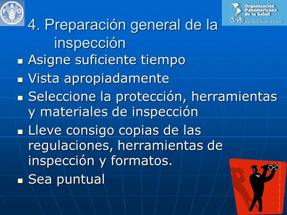 4. Preparación general de la inspección Asigne suficiente tiempo Asigne suficiente tiempo Vista apropiadamente Vista apropiadamente Seleccione la prot